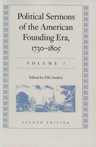 Political Sermons of the American Founding Era 1730-1805: In Two Volumes