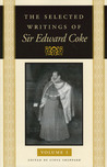 The Selected Writings of Sir Edward Coke: In Three Volumes