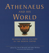 Athenaeus And His World: Reading Greek Culture in the Roman Empire
