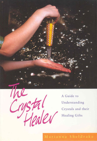The Crystal Healer by Marianna Sheldrake
