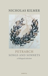 Petrarch: Songs and Sonnets