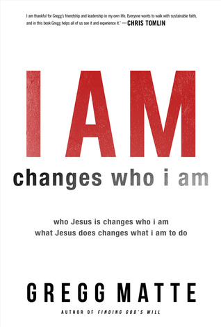 I AM Changes Who i Am by Gregg Matte