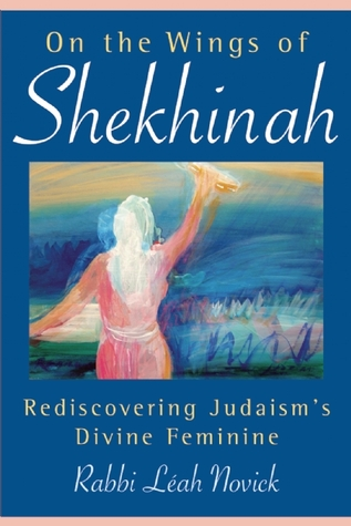 On the Wings of Shekhinah by Leah Novick