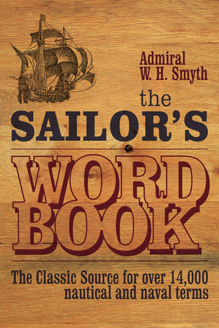 The Sailor's Word Book by W.H. Smyth