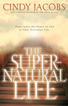 The Supernatural Life: Experience the Power of God in Your Everyday Life
