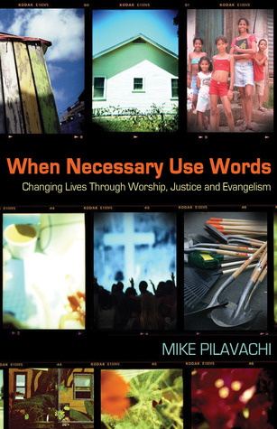 When Necessary Use Words by Mike Pilavachi