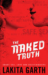 The Naked Truth: About Sex, Love and Relationships