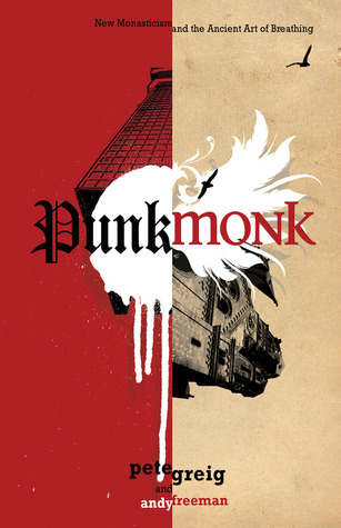 Punk Monk by Pete Greig