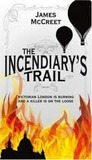 The Incendiary's Trail