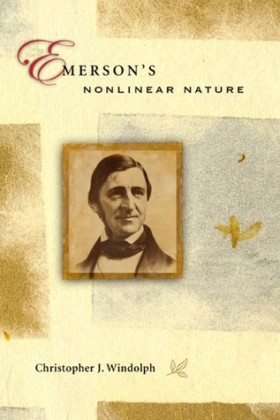 Emerson's Nonlinear Nature by Christopher J. Windolph