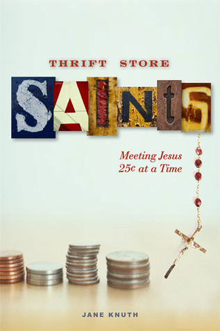Thrift Store Saints by Jane F. Knuth