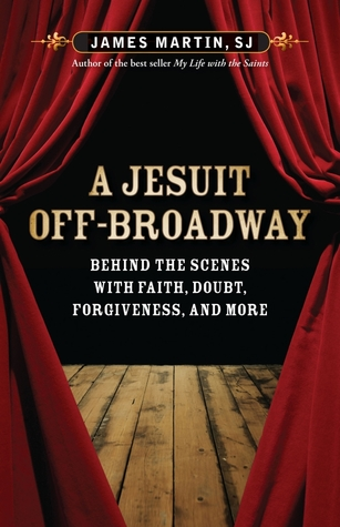 A Jesuit Off-Broadway: Behind the Scenes with Faith, Doubt, Forgiveness, and More