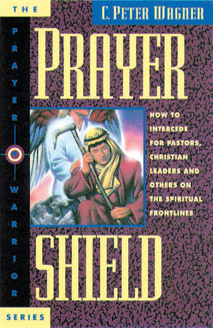 Prayer Shield by C. Peter Wagner