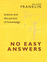 No Easy Answers: Science and the Pursuit of Knowledge