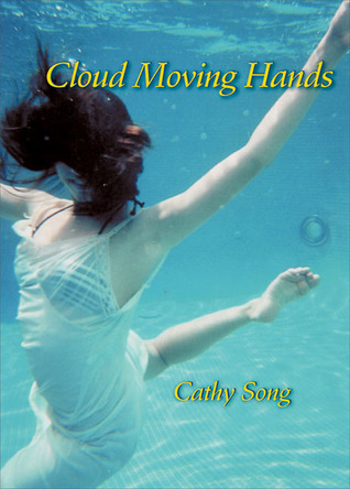 Cloud Moving Hands by Cathy Song