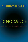 Ignorance: (On the Wider Implications of Deficient Knowledge)