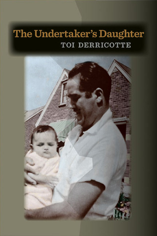 The Undertaker�s Daughter by Toi Derricotte