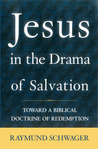 Jesus in the Drama of Salvation: Toward a Biblical Doctrine of Redemption