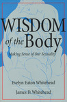 The Wisdom of the Body: Making Sense of Our Sexuality