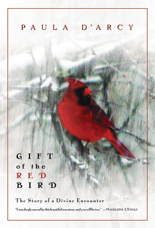 Gift of the Red Bird by Paula D'Arcy