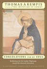 Consolation for My Soul: Thomas à Kempis