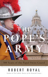 The Pope's Army: 500 Years of the Papal Swiss Guard