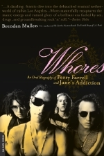 Whores: An Oral Biography of Perry Farrell and Jane's Addiction