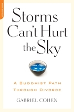 The Storms Cant Hurt the Sky: The Buddhist Path Through Divorce