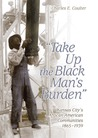 Take Up the Black Man's Burden by Charles E. Coulter