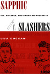 Sapphic Slashers: Sex, Violence, and American Modernity