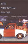 The Argentina Reader: History, Culture, Politics