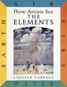 The Elements: Earth Air Fire Water (How Artists See)