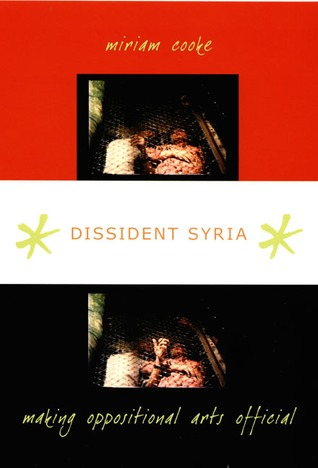Dissident Syria by Miriam Cooke
