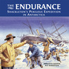 The Endurance: Shackleton's Perilous Expedition in Antartica