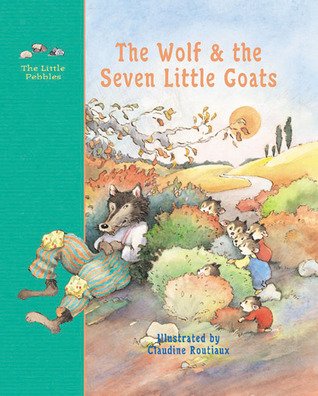 The Wolf and the Seven Little Goats: A Fairy Tale (Well-Loved Tales)