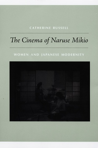 The Cinema of Naruse Mikio by Catherine Russell