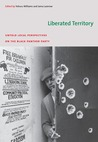 Liberated Territory: Untold Local Perspectives on the Black Panther Party