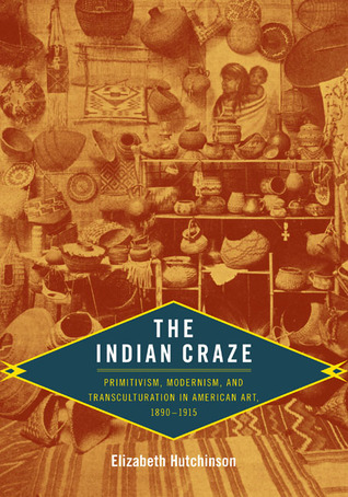 The Indian Craze by Elizabeth Hutchinson