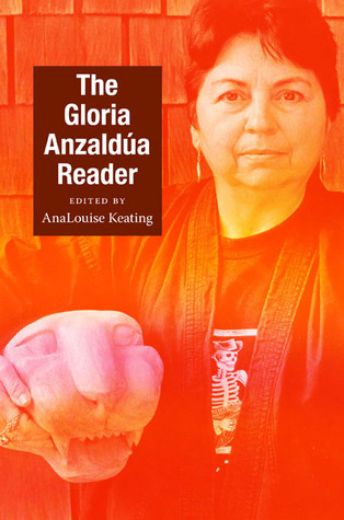 The Gloria Anzaldua Reader by Gloria E. Anzaldúa