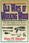 Old Ways of Working Wood: The Techniques and Tools of a Time Honored Craft