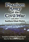 Phantom Army of the Civil War and Other Southern Ghost Stories
