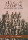 Sins of the Fathers: The Atlantic Slave Trade, 1441-1807