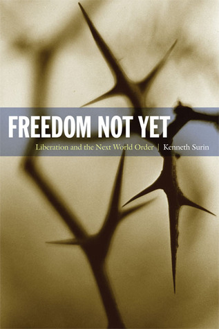 Freedom Not Yet by Kenneth Surin