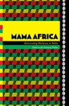 Mama Africa by Patricia De Santana Pinho