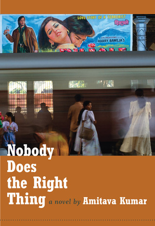 Nobody Does the Right Thing by Amitava Kumar