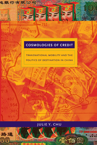 Cosmologies of Credit by Julie Y. Chu