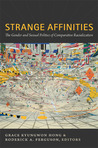 Strange Affinities: The Gender and Sexual Politics of Comparative Racialization