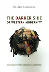 The Darker Side of Western Modernity: Global Futures, Decolonial Options
