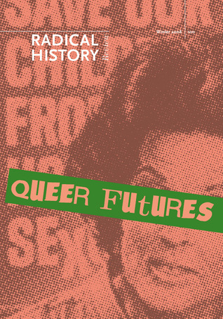 Queer Futures (Radical History Review by David Serlin