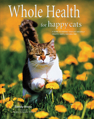 Whole Health For Happy Cats by Sandy Arora